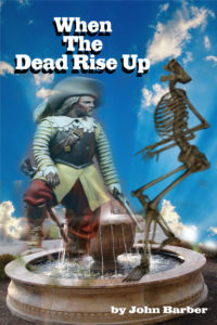 When the dead rise up by John Barber