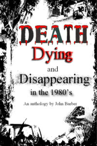 death dying disappearing in the 1980's by John Barber